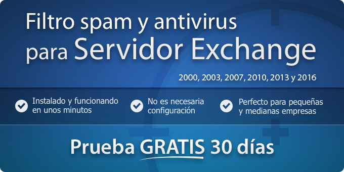 Filtro spam y antivirus para Servidor Exchange 2000, 2003, 2007, 2010 y 2013