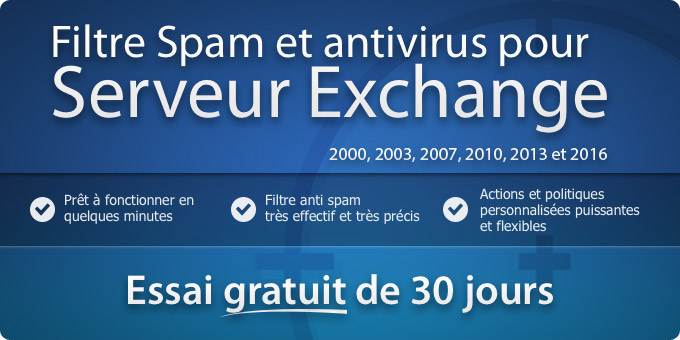 Filtre Spam et Antivirus pour Exchange Server 2000, 2003, 2007, 2010 et 2013