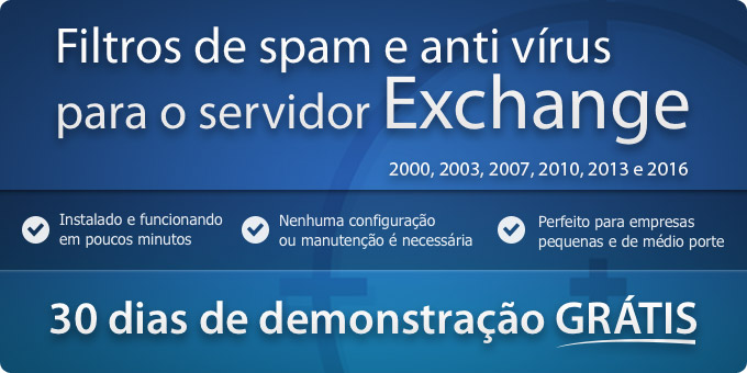 Filtros de spam e anti vírus para o servidor Exchange 2000, 2003, 2007 e 2010